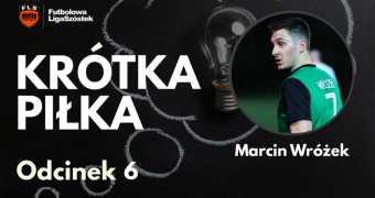 Krótka Piłka #6 - Marcin Wróżek